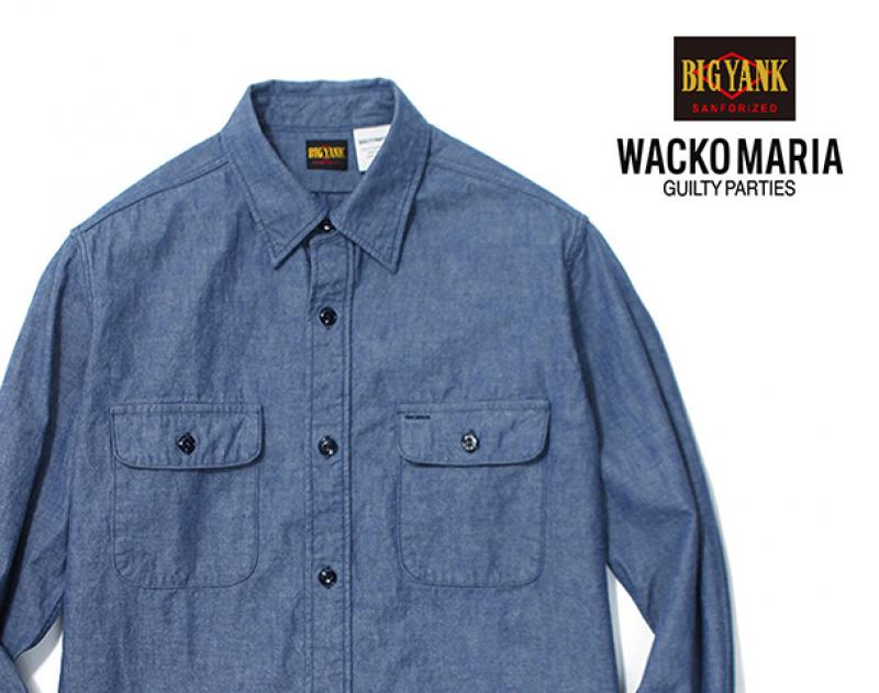 "WACKO MARIA / 新作アイテム入荷 ""50's BIG YANK CHAMBRAY SHIRT"""